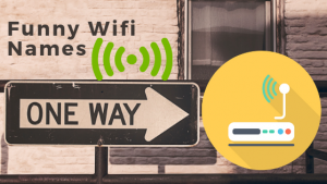 Funny Wifi Names Latest Collection for your Network SSID